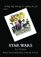 Star Wars Encyclopedia Galactica: 1st Volume